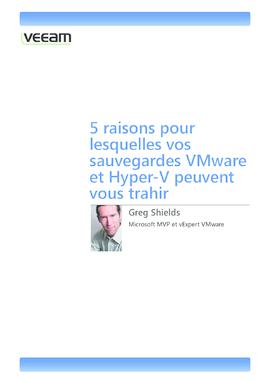 5 raisons pour lesquelles vos sauvegardes VMware et Hyper-V peuvent vous trahir