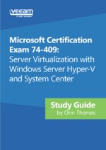 Free Study Guide for Microsoft Certification Exam 74-409: Server Virtualization with Windows Server Hyper-V and System Center