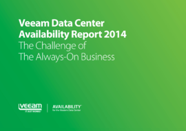 Veeam Data Center Availability Report 2014: The challenge of the Always-On Business