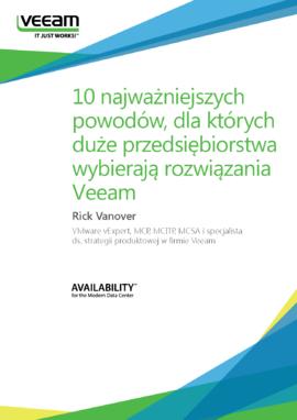 10 najważniejszych powodów, dla których duże przedsiębiorstwa wybierają rozwiązania Veeam