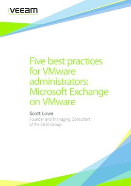 5 best practices for VMware admins: Microsoft Exchange on VMware