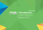 Annual Virtualization Data Protection Report 2013 Enterprise Edition – Survey Results