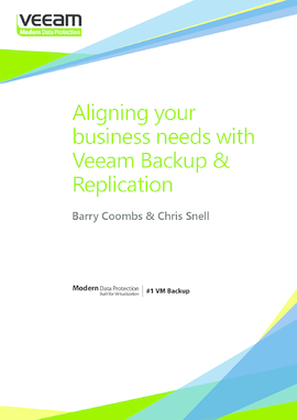 Aligning your business needs with Veeam Backup & Replication