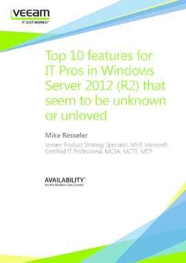 Top 10 features for IT Pros in Windows Server 2012 (R2) that seem to be unknown or unloved