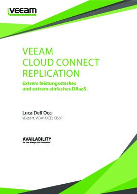 Veeam Cloud Connect Replication: Extrem leistungsstarkes und extrem einfaches DRaaS